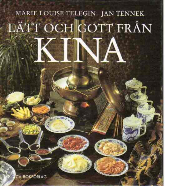 Lätt och gott från Kina - Telegin, Marie Louise och Tennek, Jan