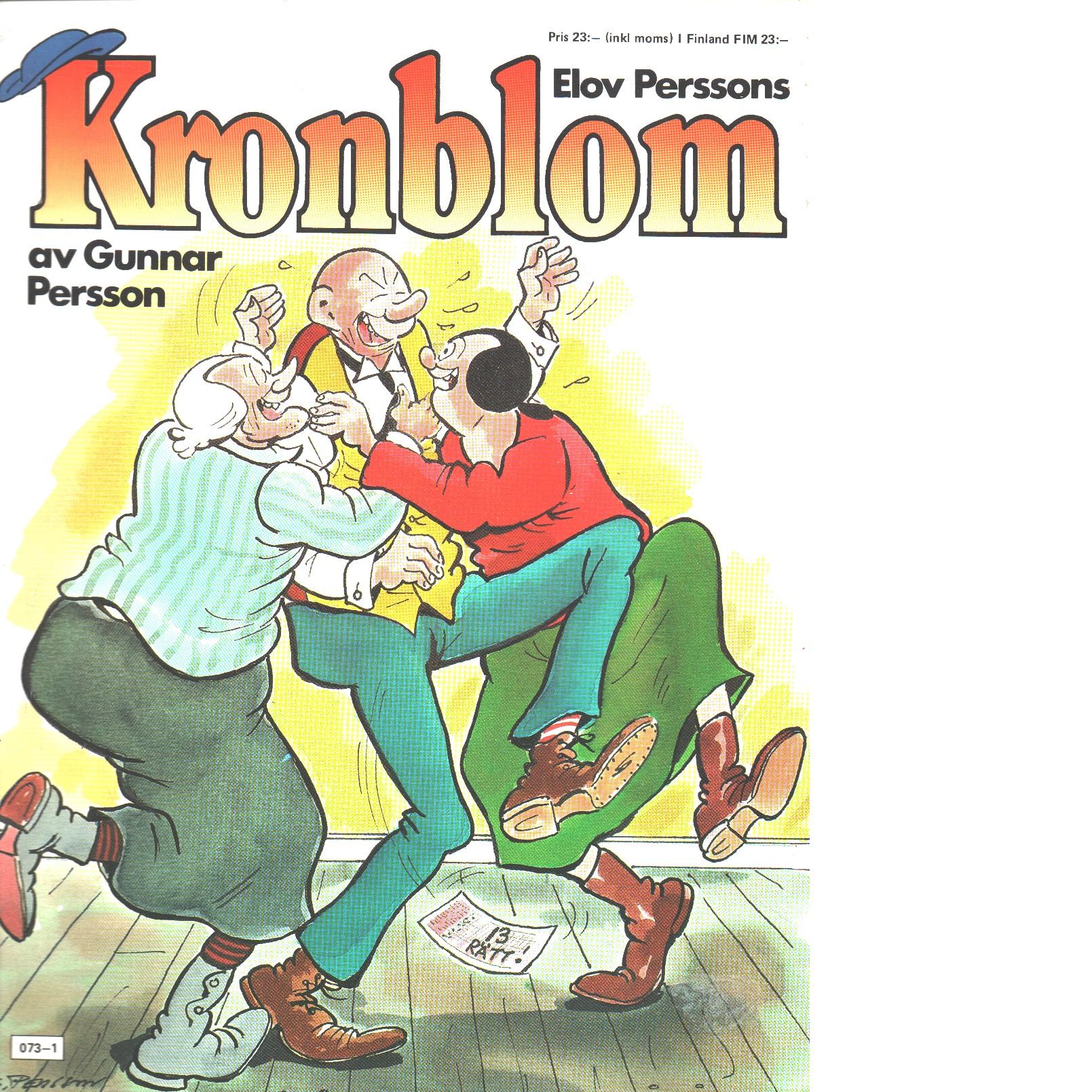 Elov Perssons Kronblom. - Persson, Gunnar