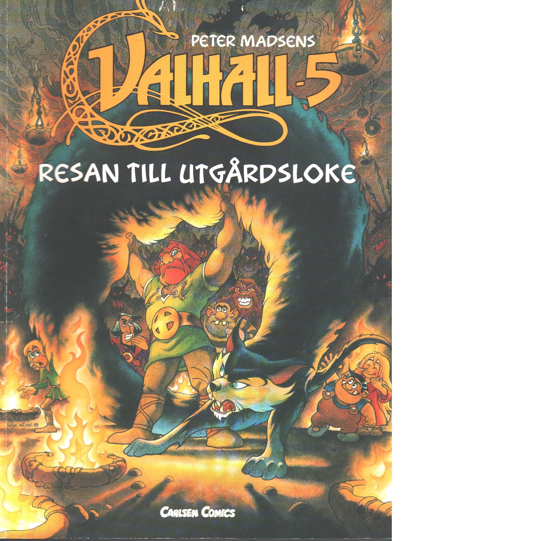 Resan till Utgårdsloke  Valhall 5 - Madsens,  Peter