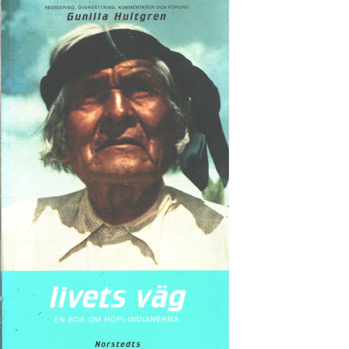 Livets väg : en bok om hopi-indianerna - Red.
