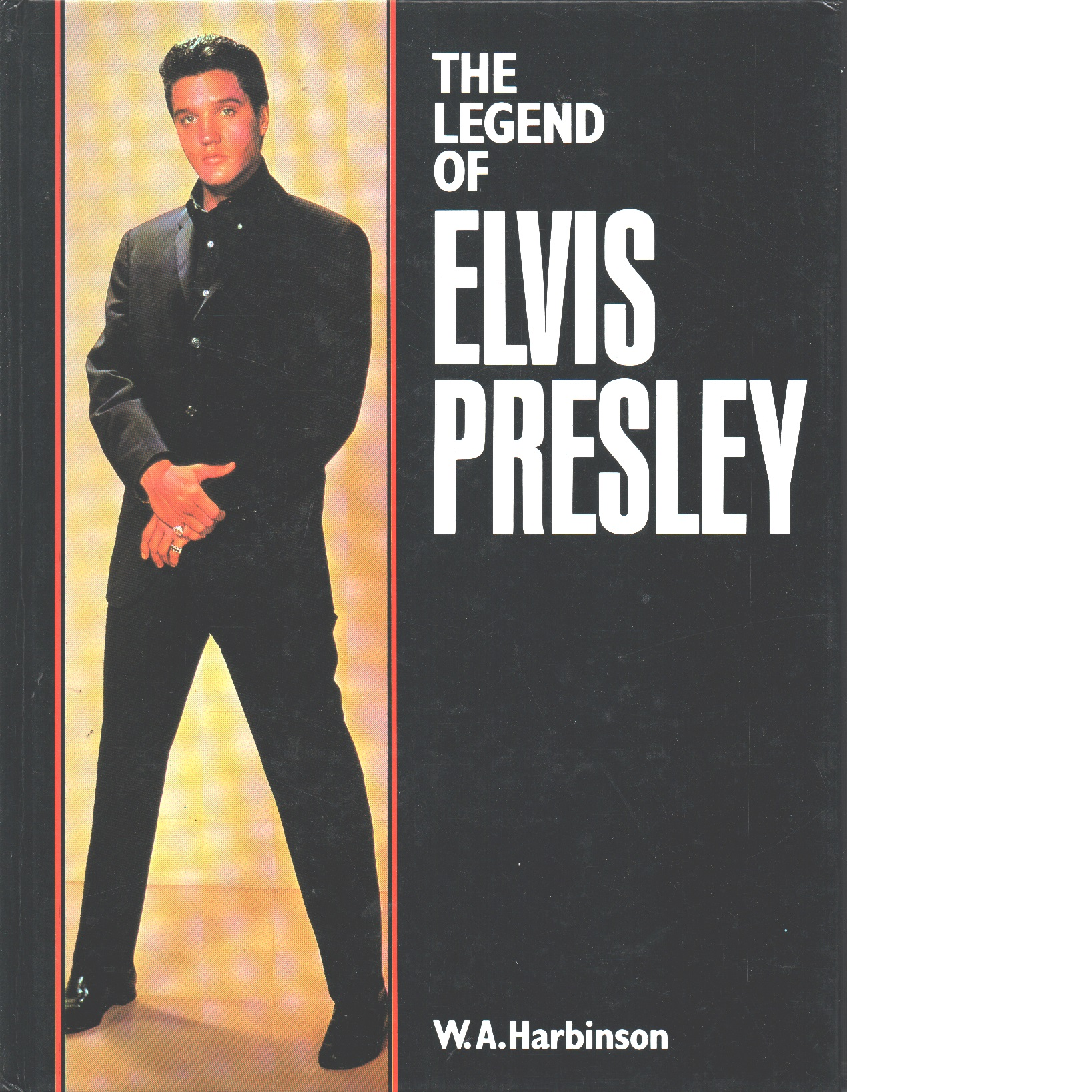 The Legend of Elvis Presley - Harbinson, W.A.