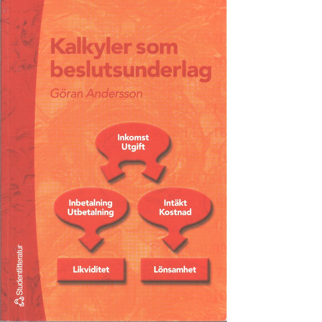 Kalkyler som beslutsunderlag - Andersson, Göran