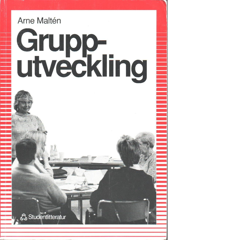 Grupputveckling inom skola och andra arbetsplatser - Maltén, Arne,