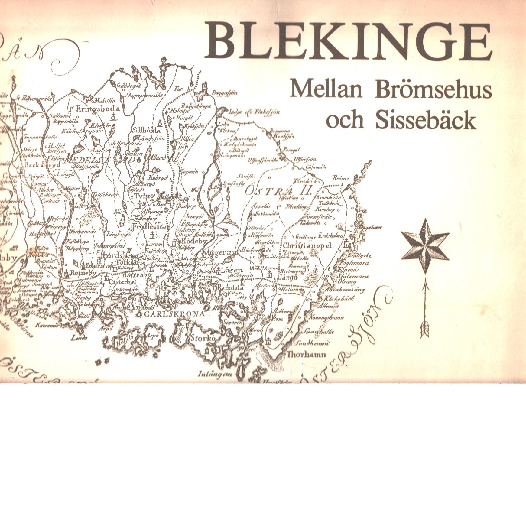 Blekinge : mellan Brömsehus och Sissebäck : en kulturhistorisk krönika för envar - Jonsson, Anne-beate Och Petersson, Thorsten