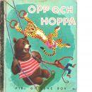 Opp och hoppa / Illustr.: J. P. Miller ; Svensk text: Erna och Gösta Knutsson - Red.