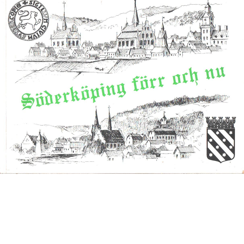 Söderköping förr och nu - Anelid Per S.