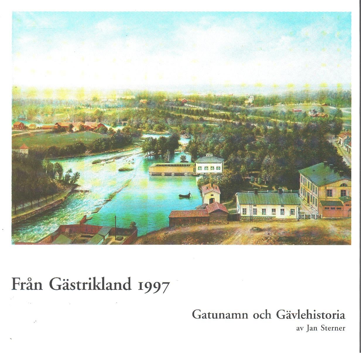 Från Gästrikland 1997 - Red. Gästriklands kulturhistoriska förening