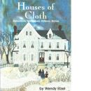 Houses of Cloth: Instructions, Techniques, Patterns, Stories - Etzel, Wendy