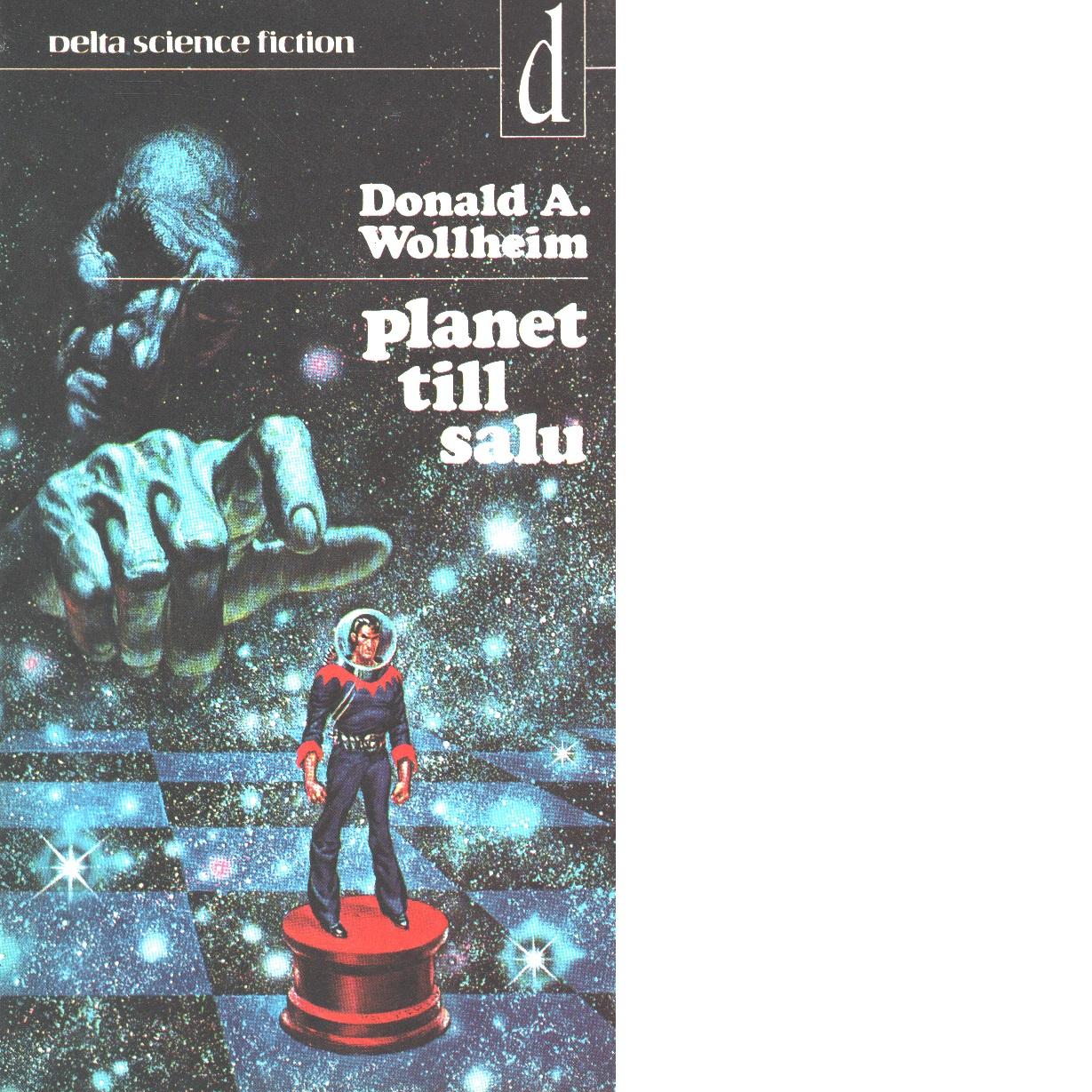 Planet till salu - Wollheim, Donald A.
