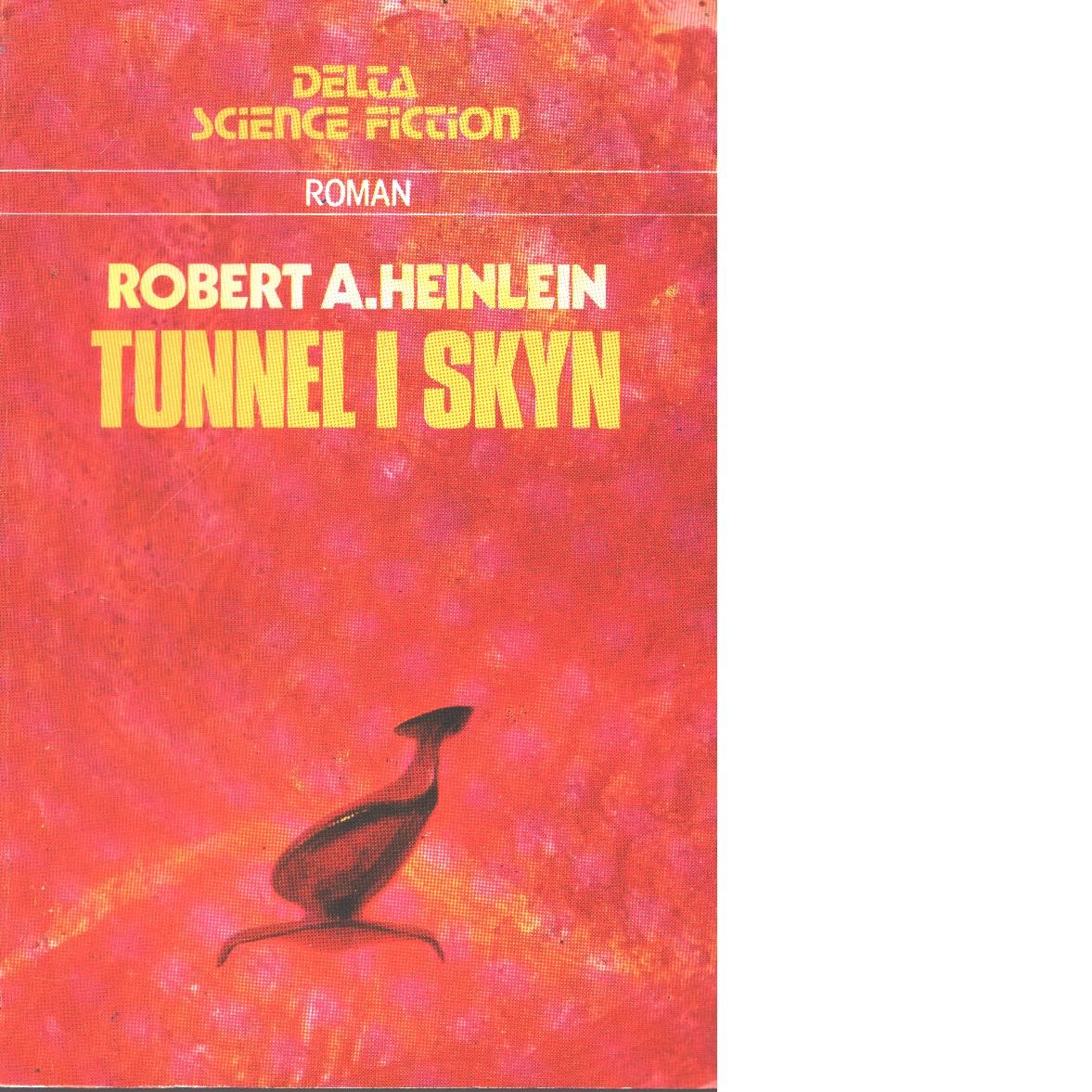 Tunnel i skyn - Heinlein, Robert A.