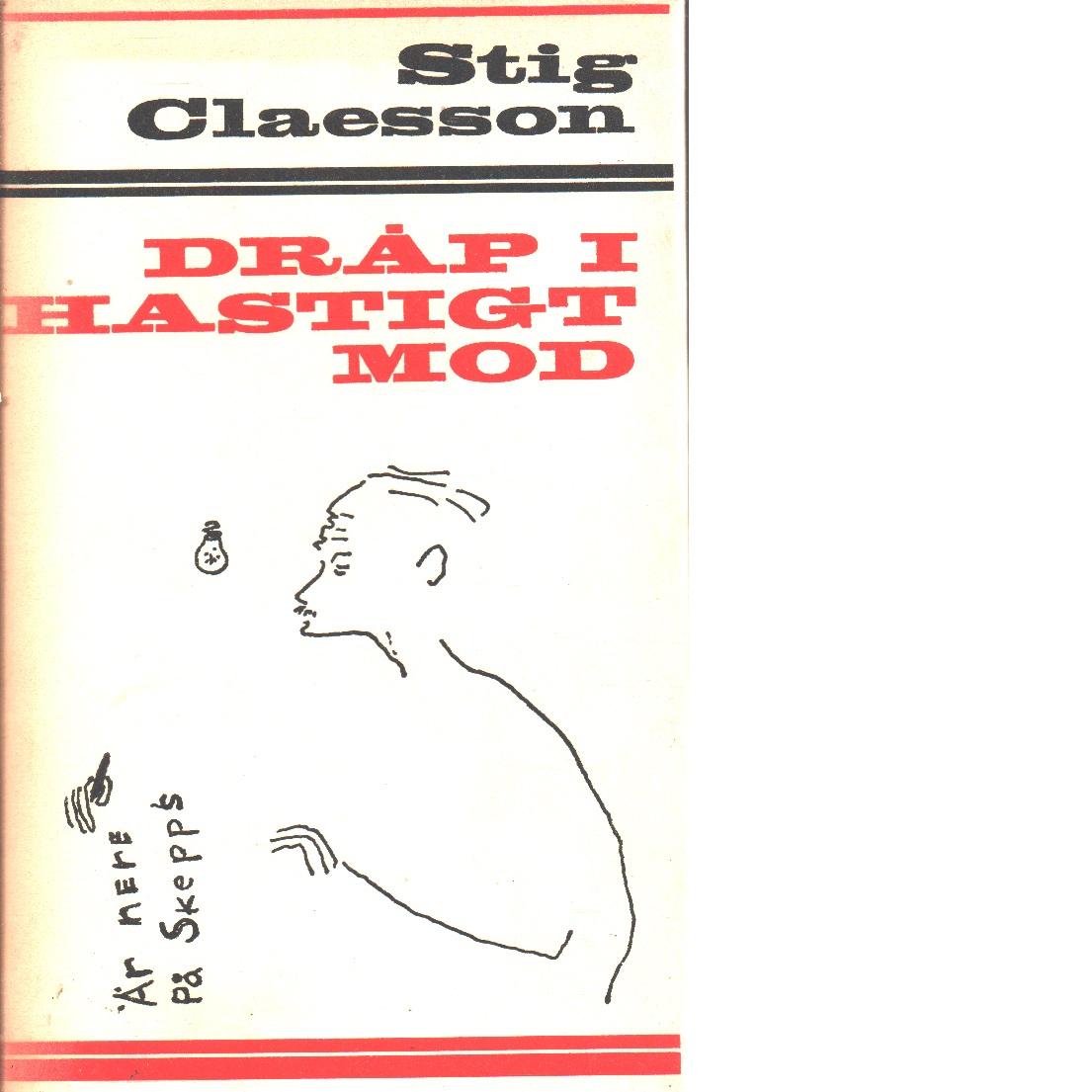 Dråp i hastigt mod - Claesson, Stig