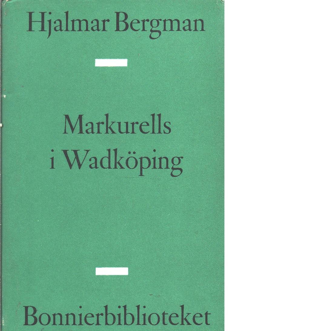 Markurells i Wadköping - Bergman, Hjalmar