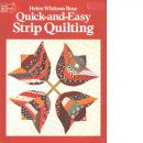 Quick-And-Easy Strip Quilting - Rose, Helen W.