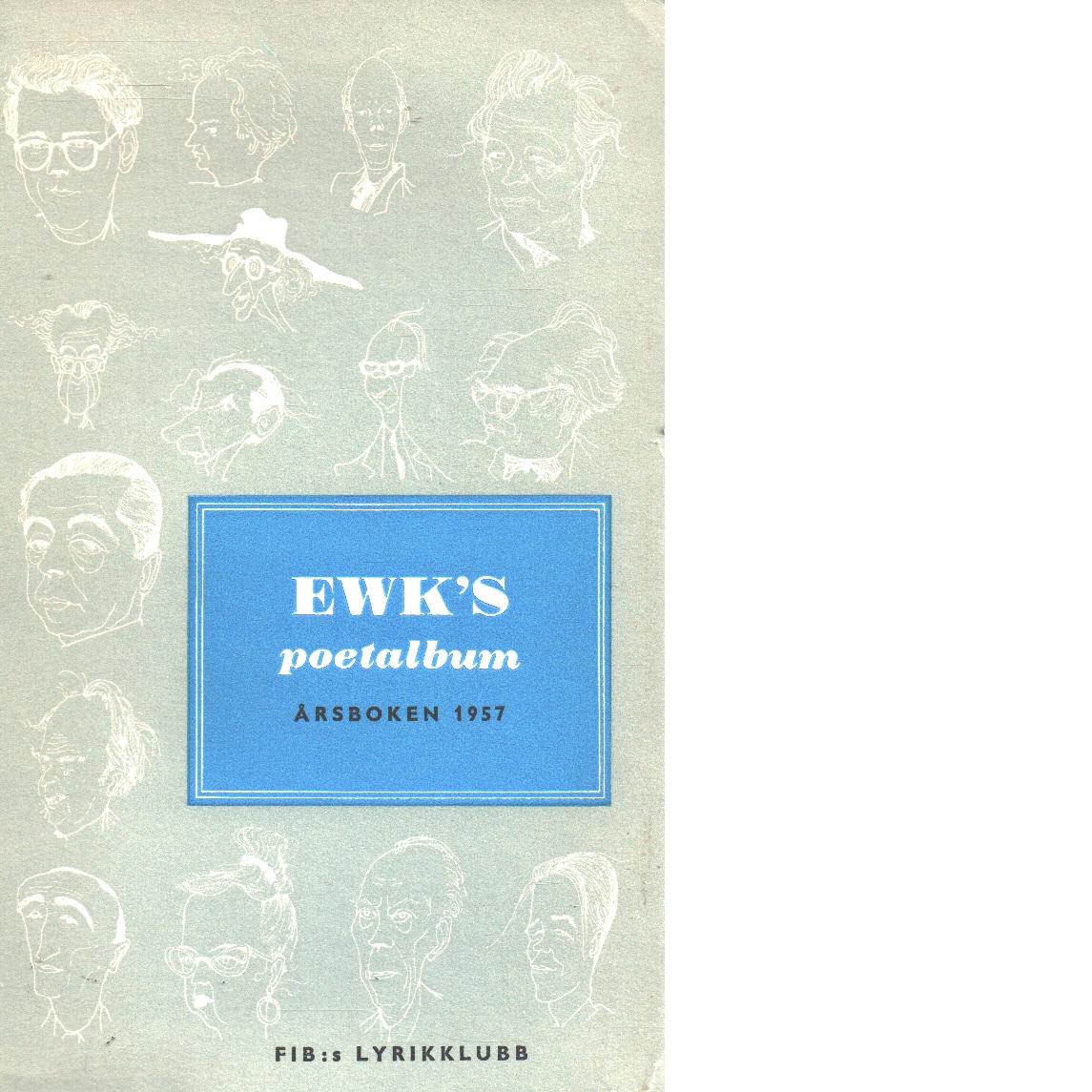 Ewk:s poetalbum : poesi och porträtt - Karlsson, Ewert