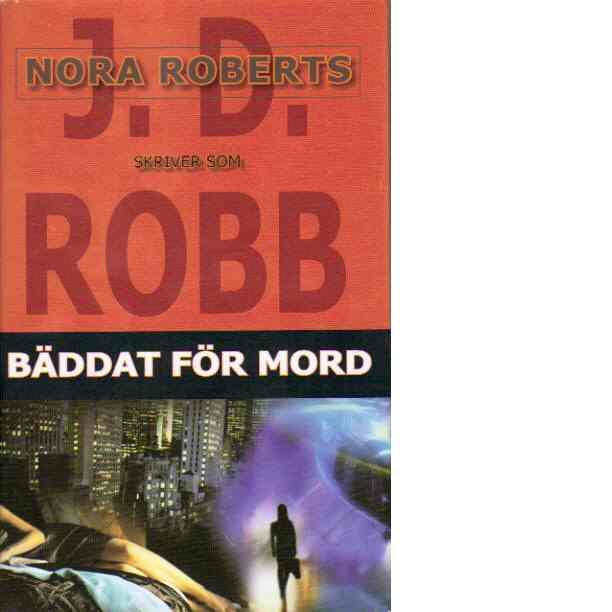 Bäddat för mord - Robb, J.D. känd som Roberts, Nora