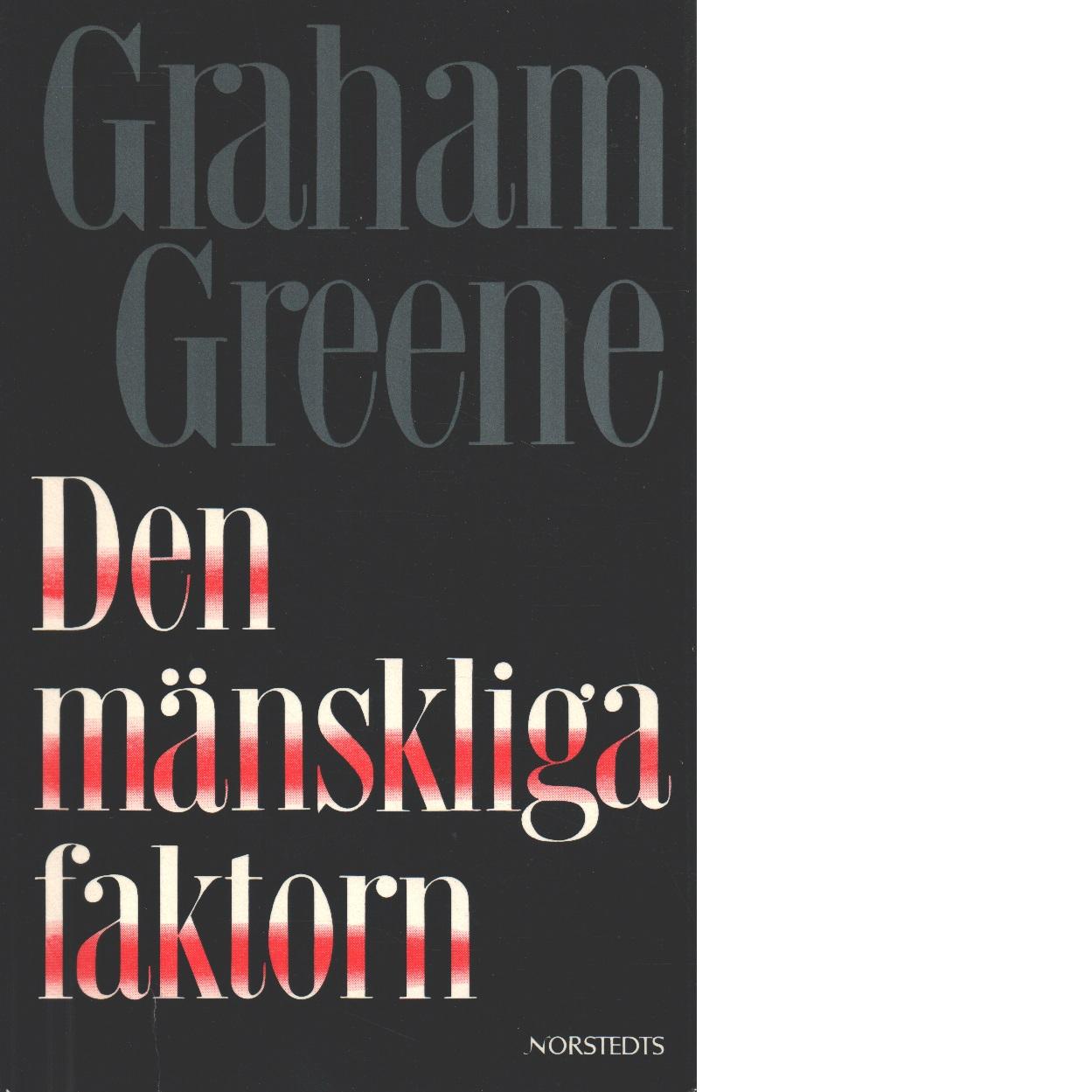 Den mänskliga faktorn - Greene, Graham