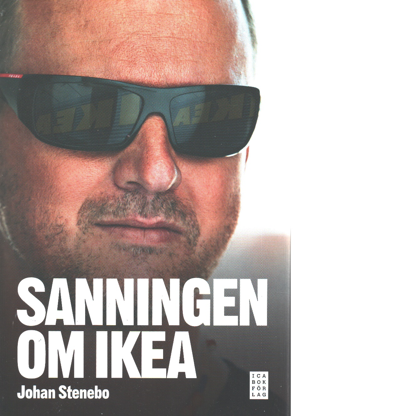 Sanningen om IKEA - Stenebo, Johan