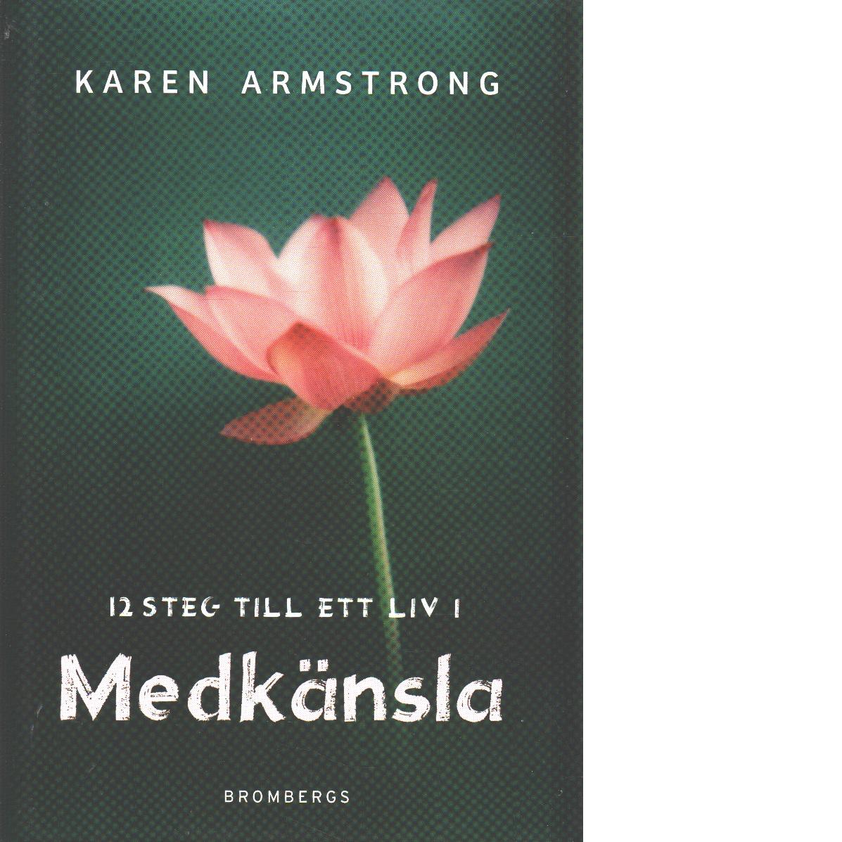 12 steg till ett liv i medkänsla - Armstrong, Karen