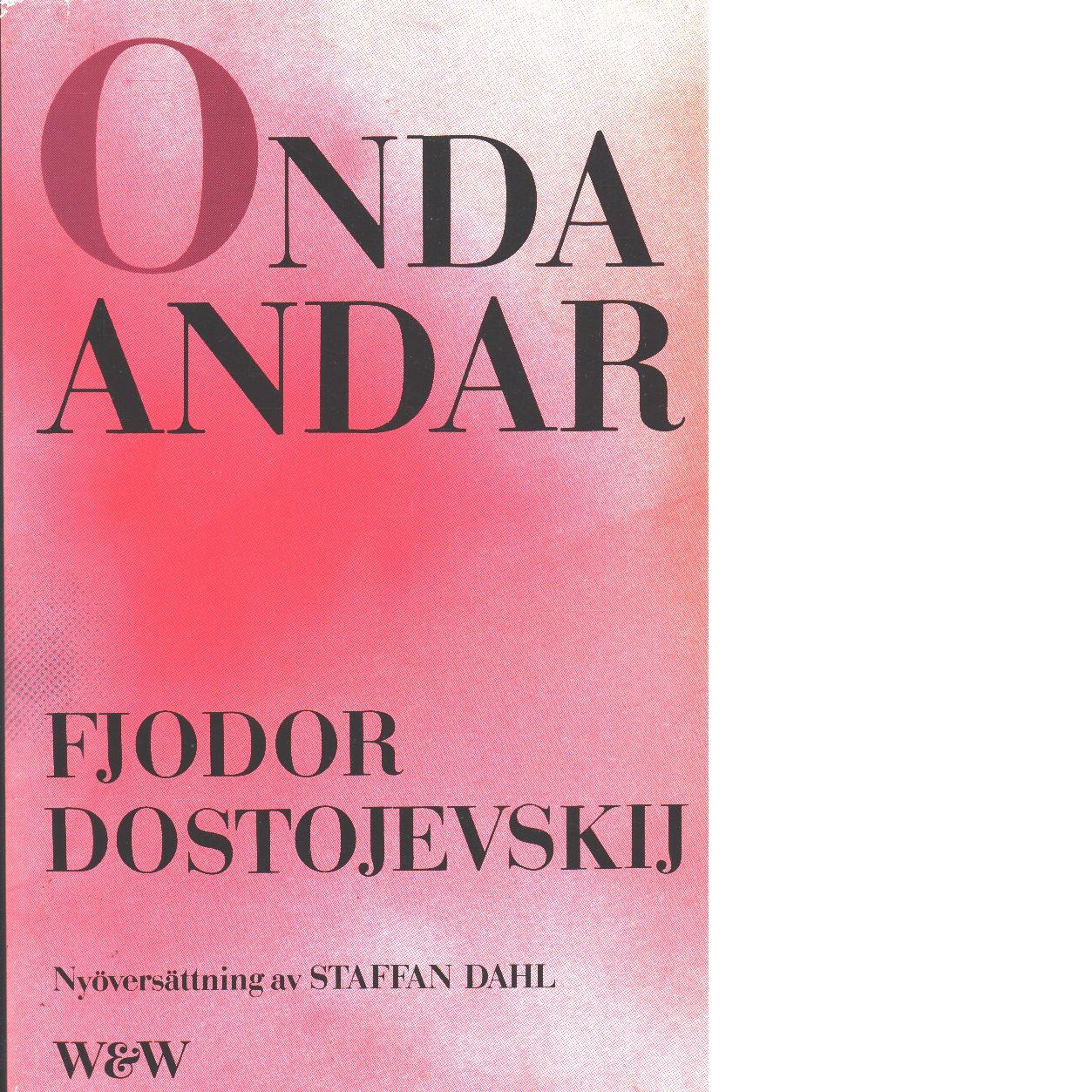 Onda andar : roman i tre delar - Dostojevskij, Fjodor