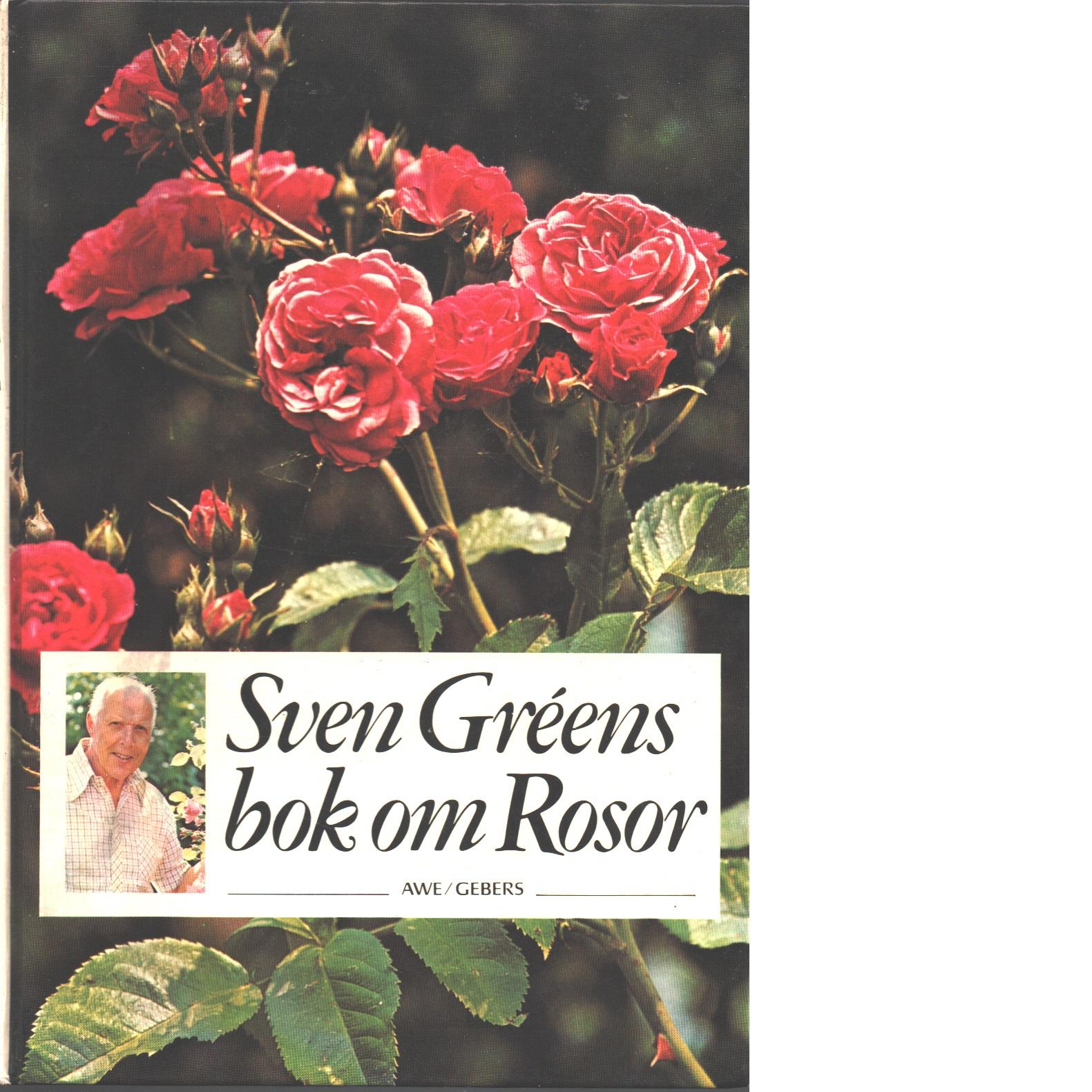 Sven Gréens bok om rosor - Gréen, Sven