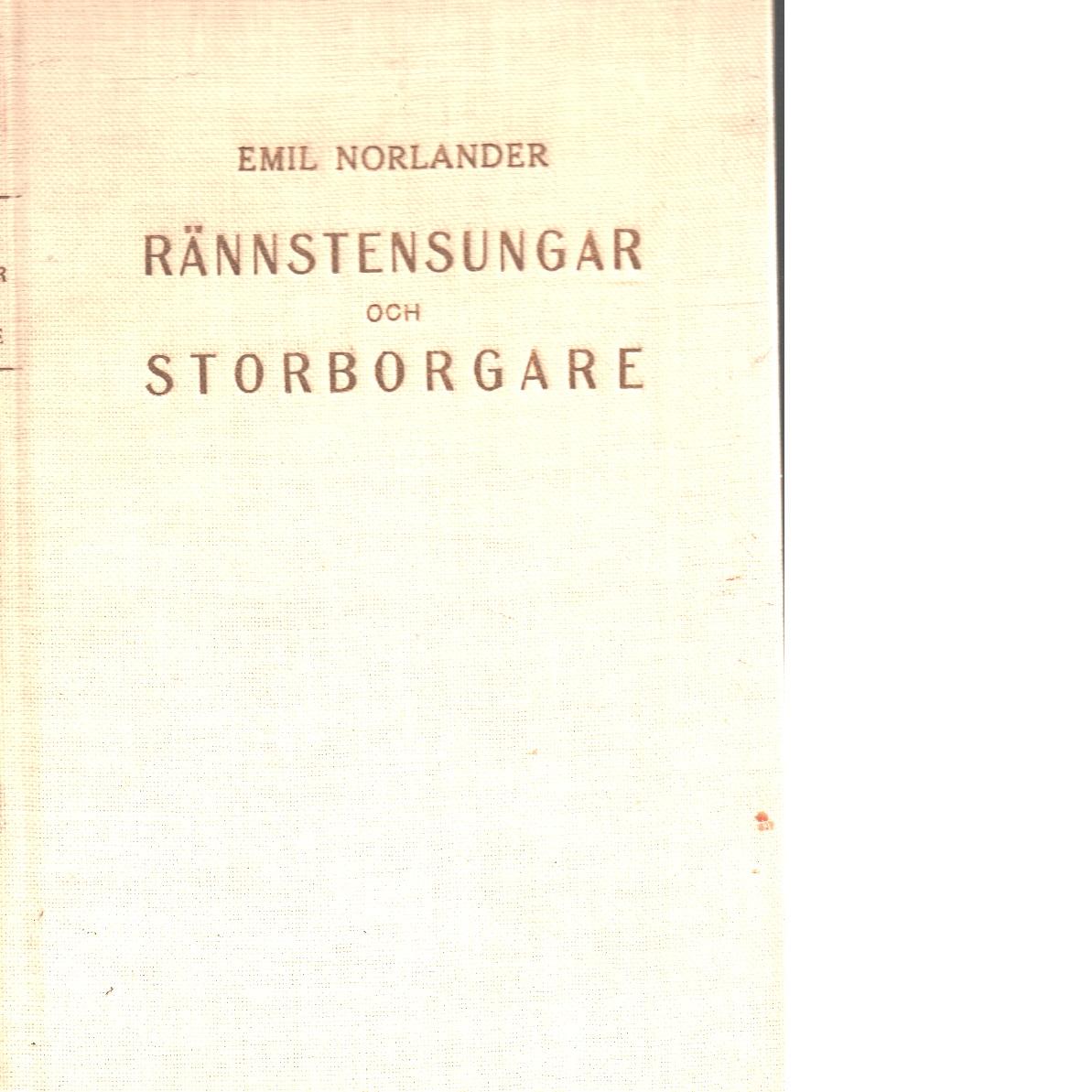 Rännstensungar och storborgare : Stockholm under ett halvsekel ur minnet och dagboken - Norlander, Emil