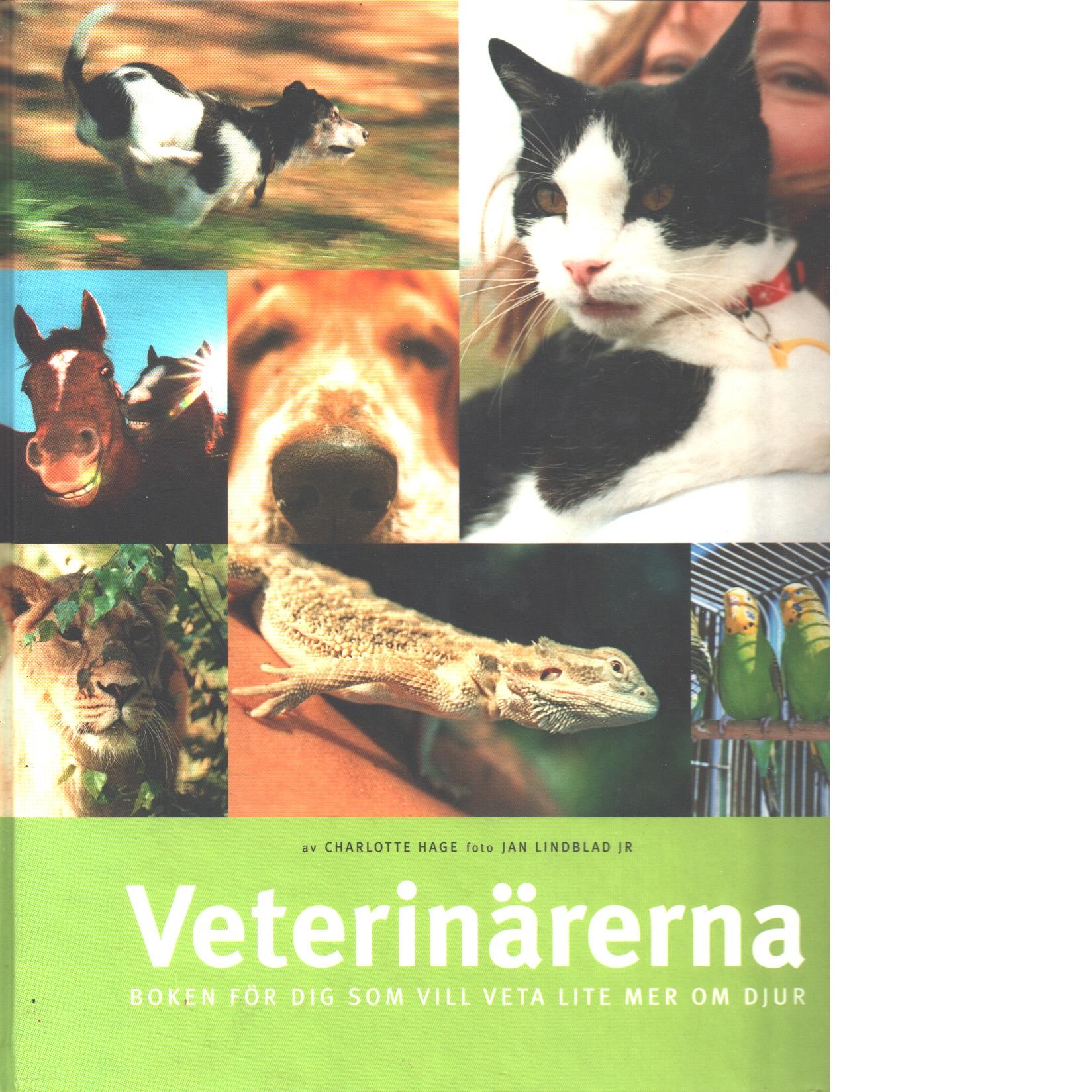 Veterinärerna : boken för dig som vill veta lite mer om djur - Hage, Charlotte