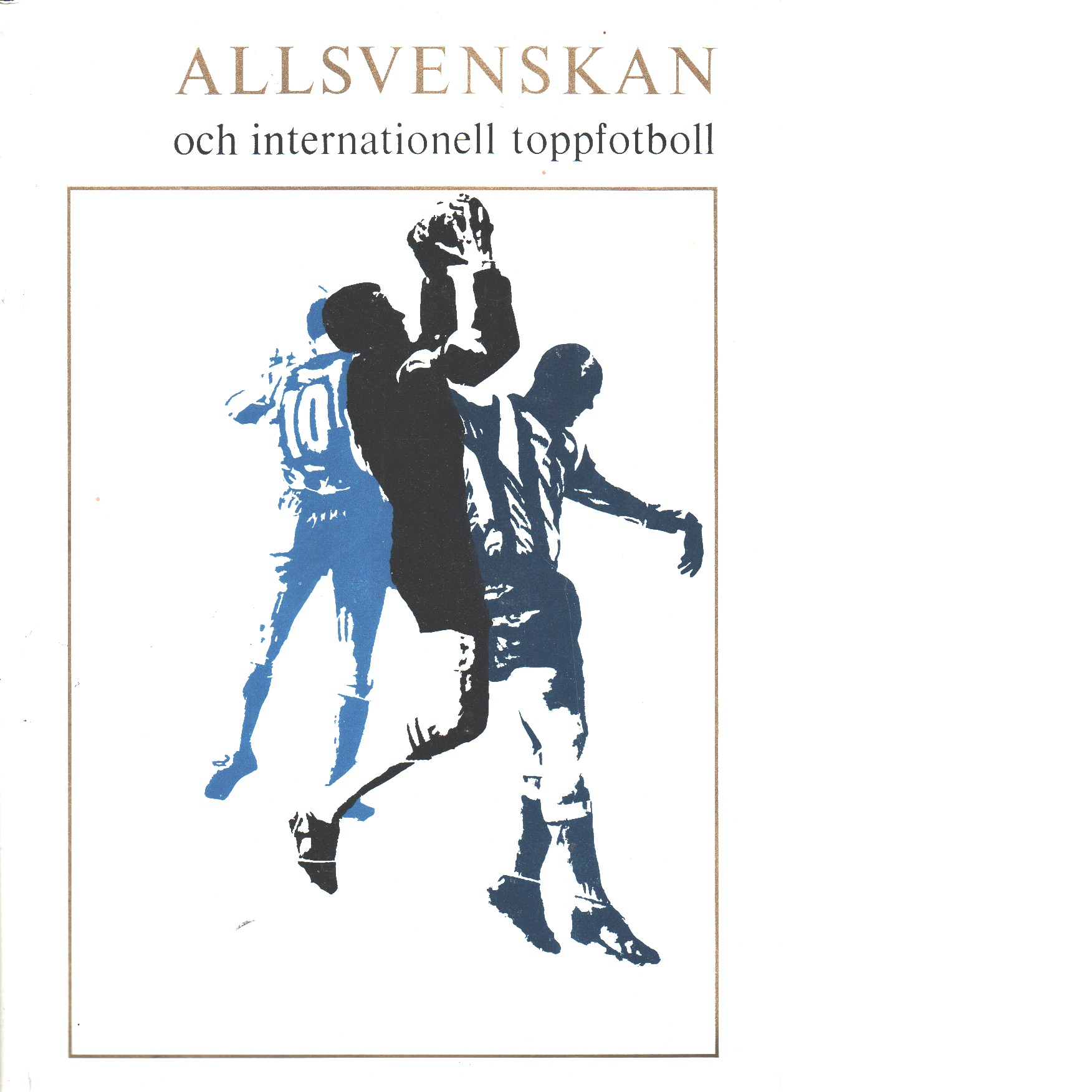 Allsvenskan och internationell toppfotboll. 1965 - Red.