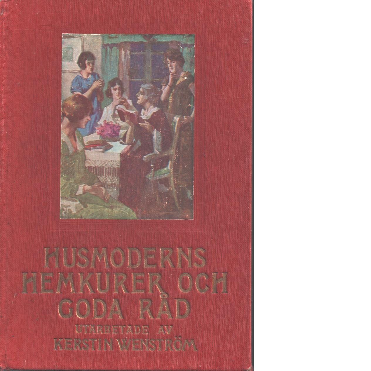 Husmoderns hemkurer och goda råd - Wenström, Kerstin