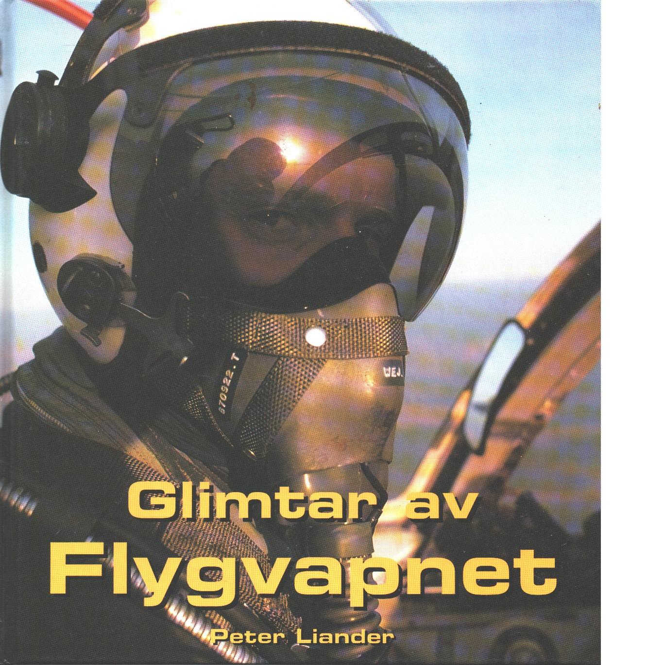 Glimtar av Flygvapnet - Liander, Peter