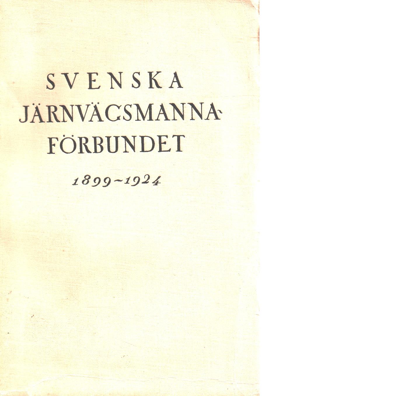 Svenska järnvägsmannaförbundet 1899-1924 - Red.