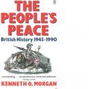 The people's peace : British history 1945-1990 - Morgan, Kenneth O.
