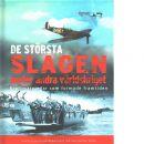 De största slagen under andra världskriget : [kraftmätningar som formade framtiden : varje slag illustreras med taktisk karta i färg] - Red.