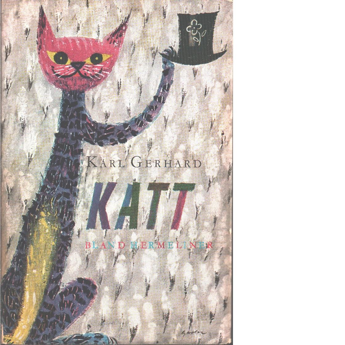 Katt bland hermeliner - Gerhard, Karl,
