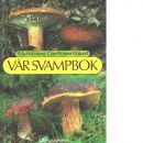 Vår svampbok - Holmberg, Pelle och Näslund, Görel Kristina