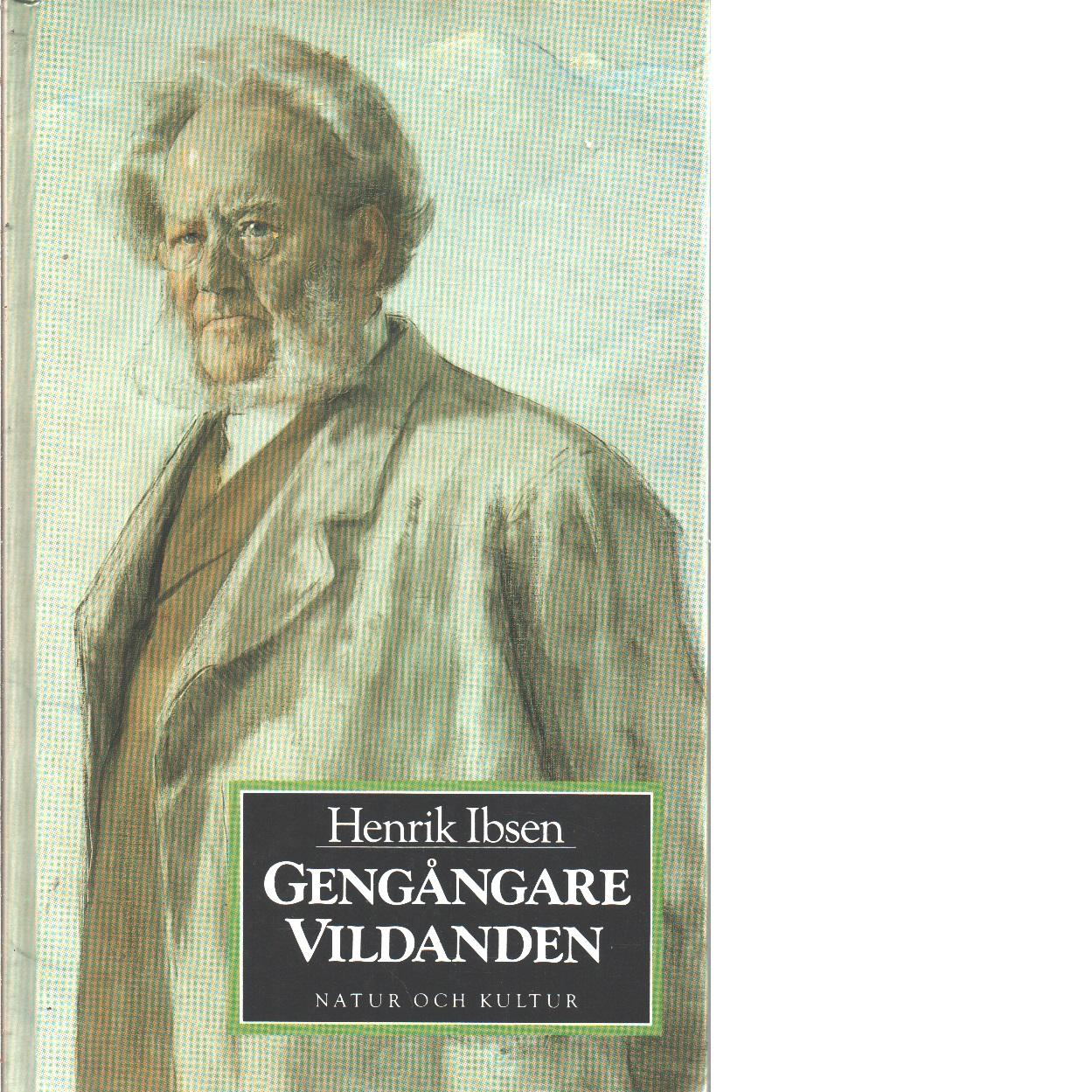 Gengångare : Gengangere ; Vildanden - Ibsen, Henrik