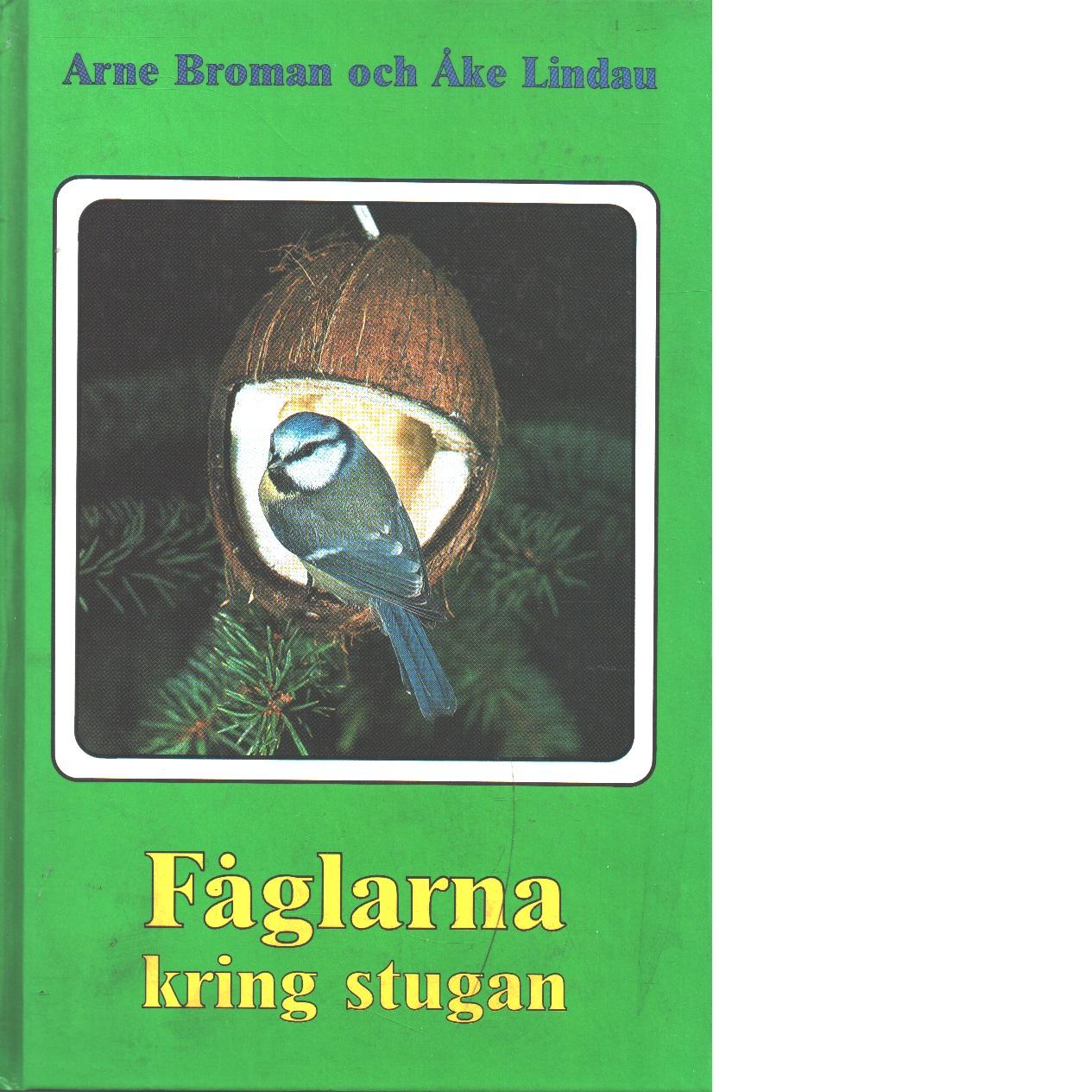 Fåglarna kring stugan - Broman, Arne