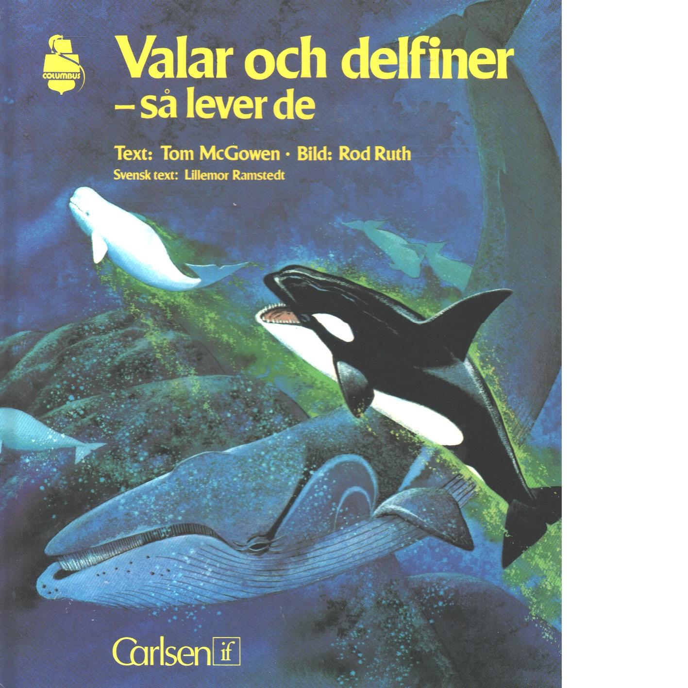 Valar och delfiner - så lever de - McGowen, Tom och Ruth, Rod