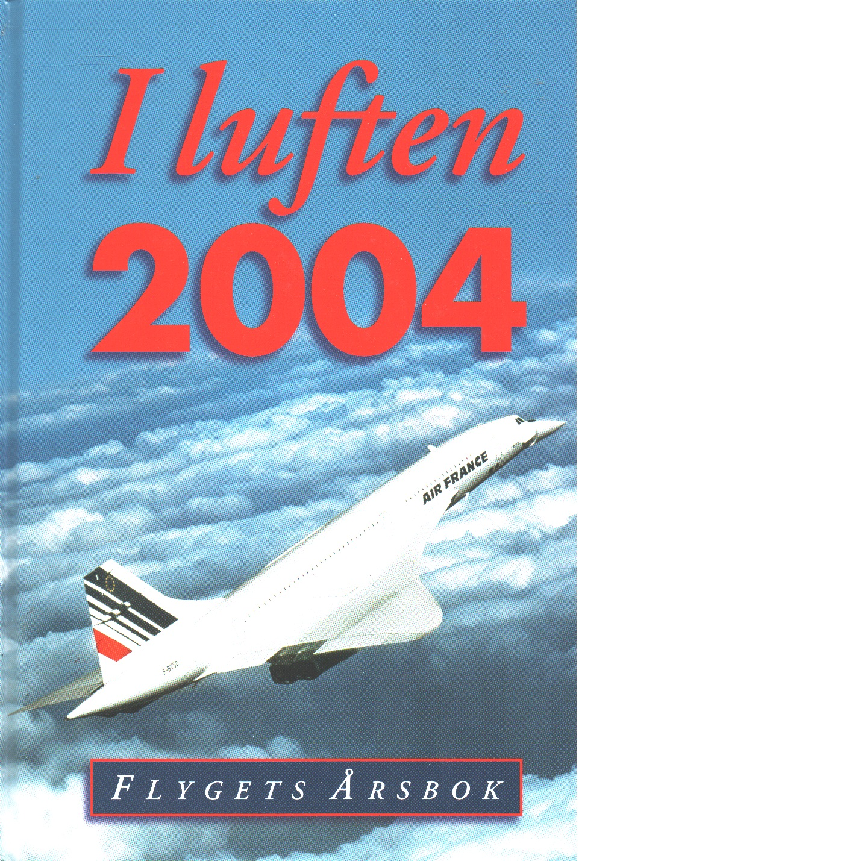 I LUFTEN FLYGETS ÅRSBOK 2004 - KRISTOFFERSSON, PEJ