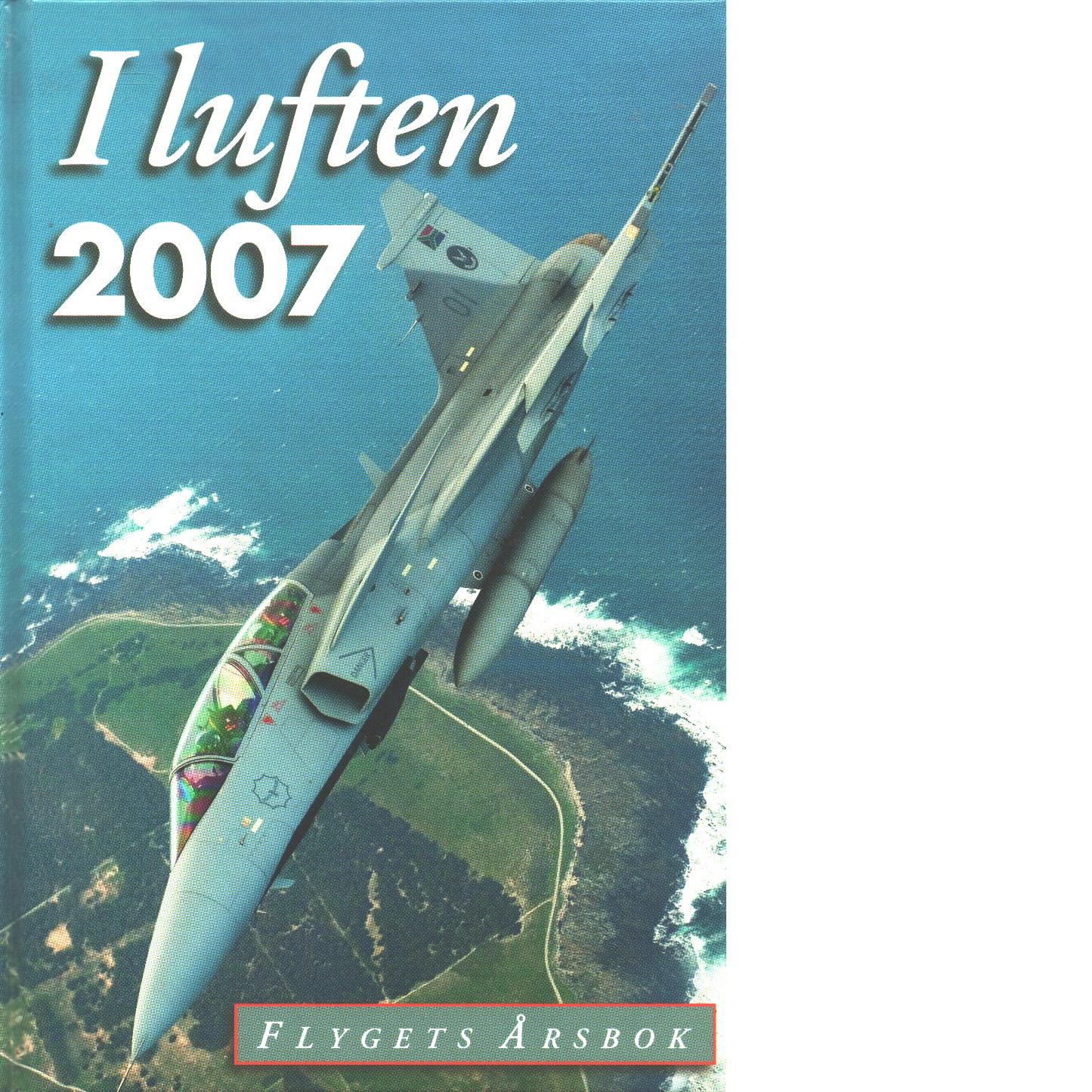 I LUFTEN FLYGETS ÅRSBOK 2007 - KRISTOFFERSSON, PEJ