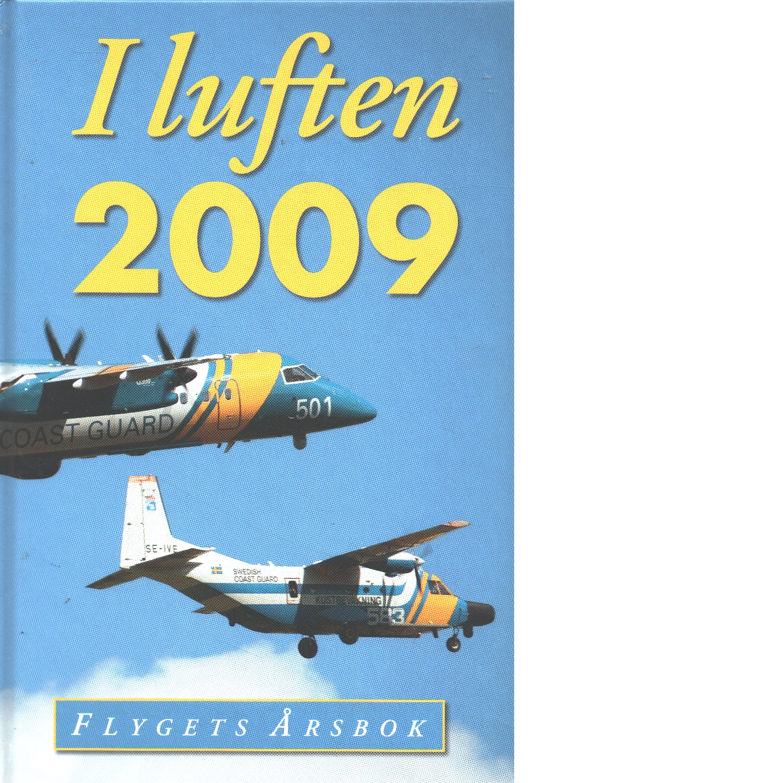 I LUFTEN FLYGETS ÅRSBOK 2009 - KRISTOFFERSSON, PEJ