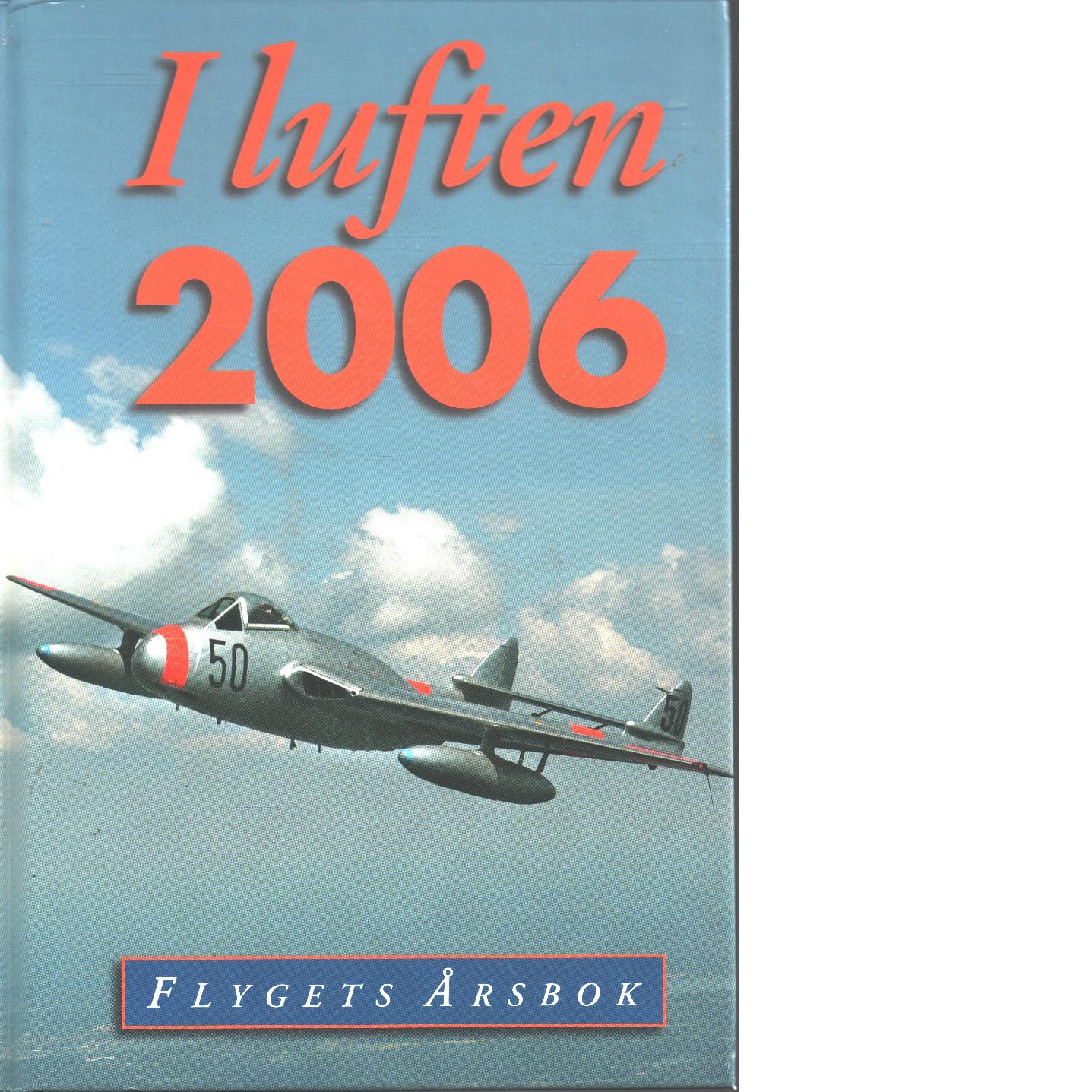 I LUFTEN FLYGETS ÅRSBOK 2006 - Red.