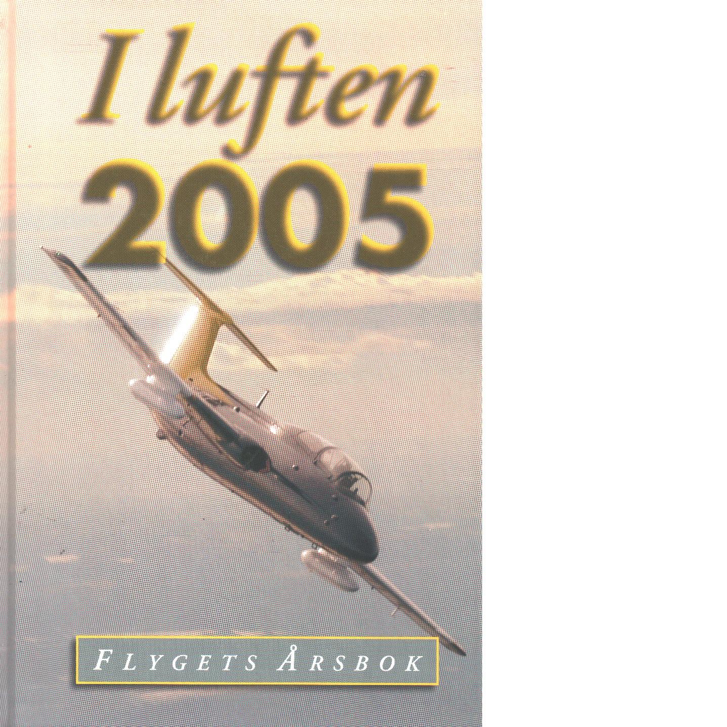 I LUFTEN FLYGETS ÅRSBOK 2005 - Red.