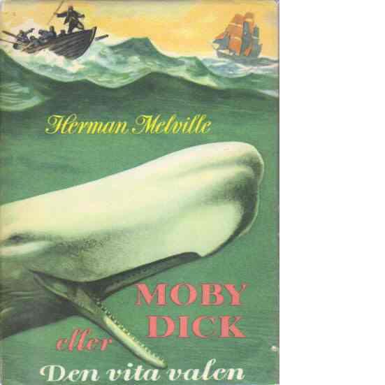 Moby Dick eller Den vita valen - Melville, Herman