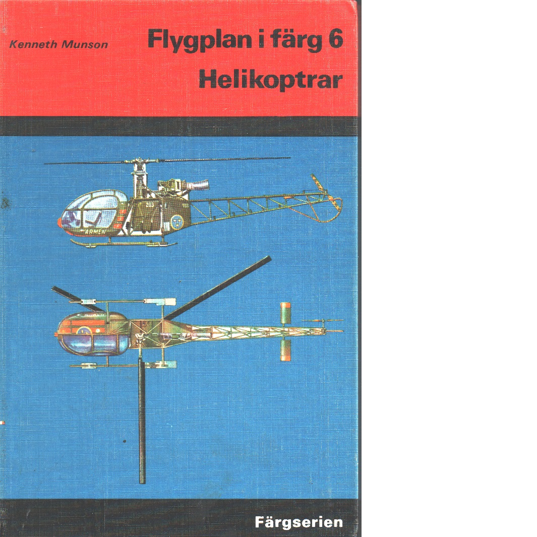 Flygplan i färg. 6 Helikoptrar - Munson, Kenneth