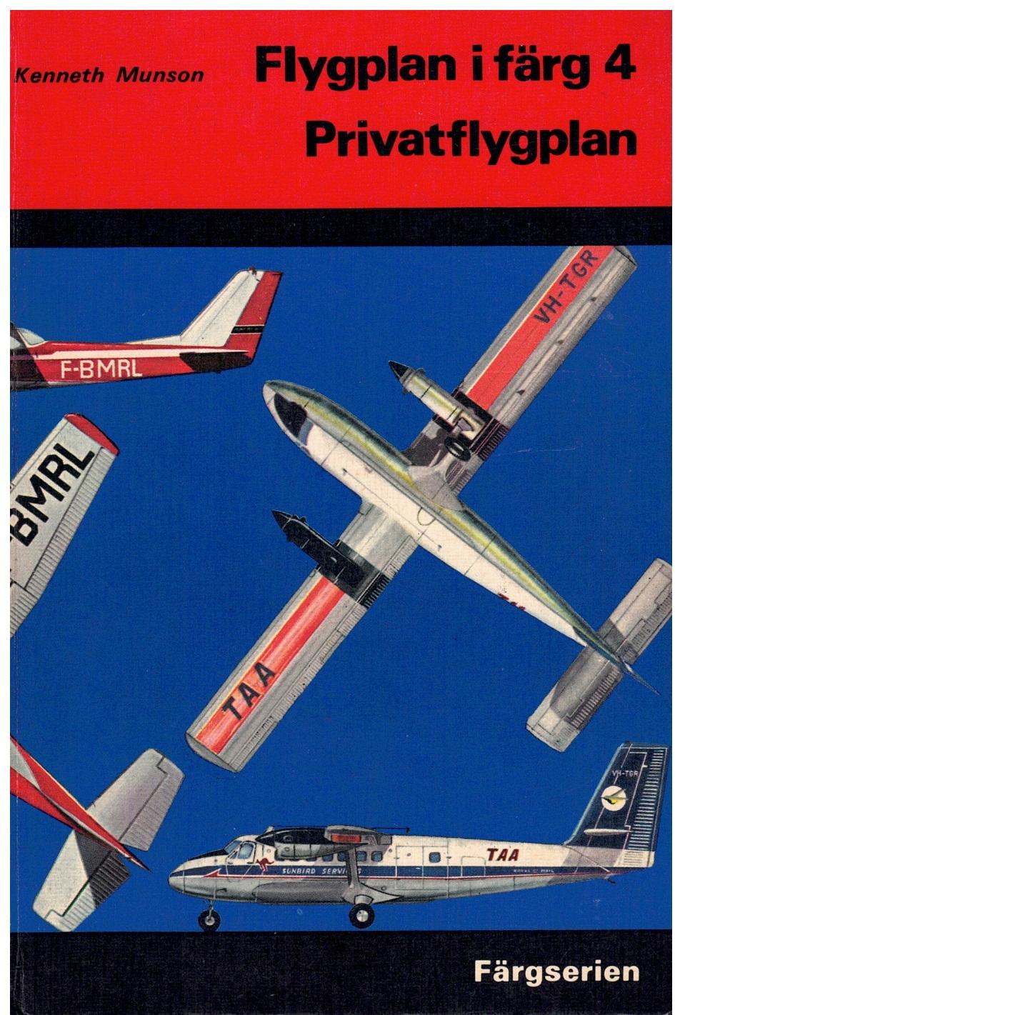 Flygplan i färg. 4 Privatflyplan - Munson, Kenneth