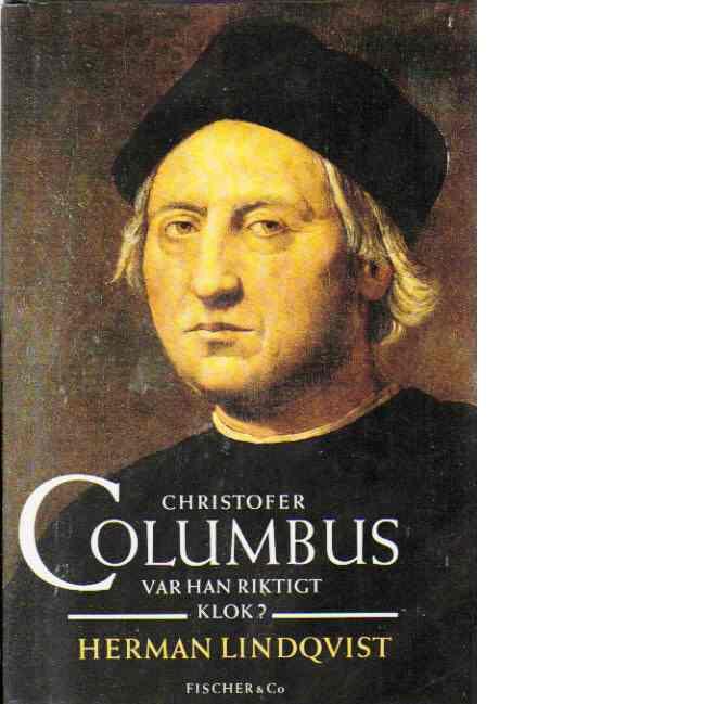 Christofer Columbus : var han riktigt klok? - Lindqvist, Herman