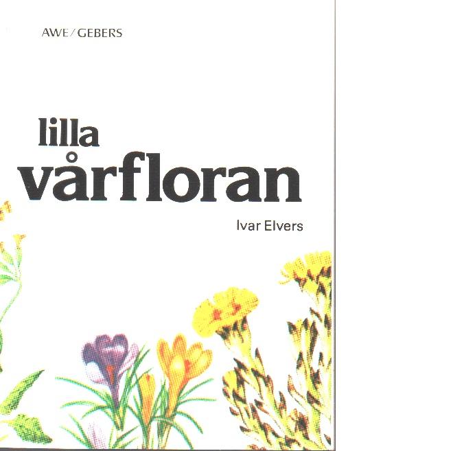 Lilla vårfloran - Elvers, Ivar