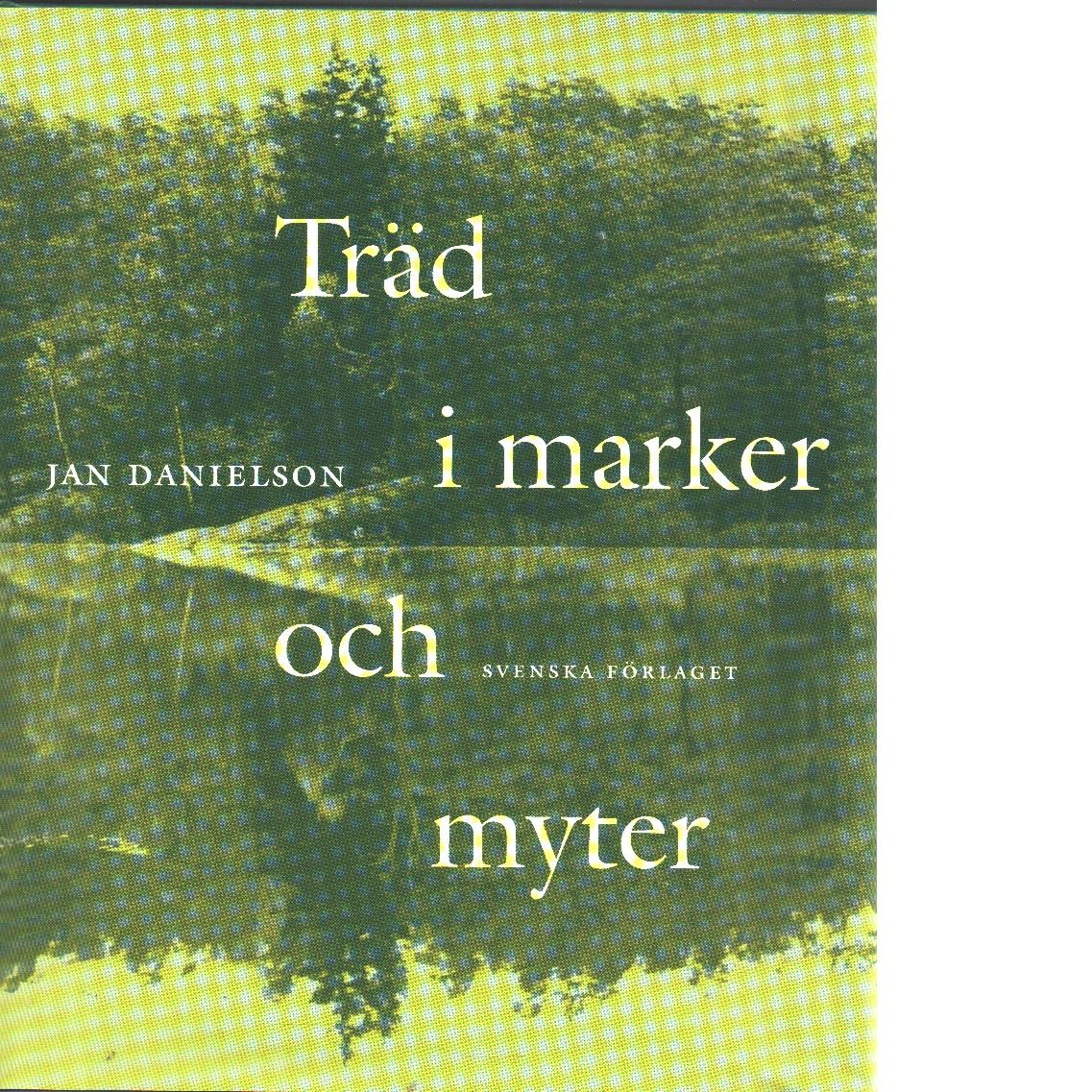 Träd i marker och myter - Danielson, Jan