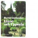 Linné och Uppsala : glimtar från en tid av kamp och framgångar - Gullander, Bertil