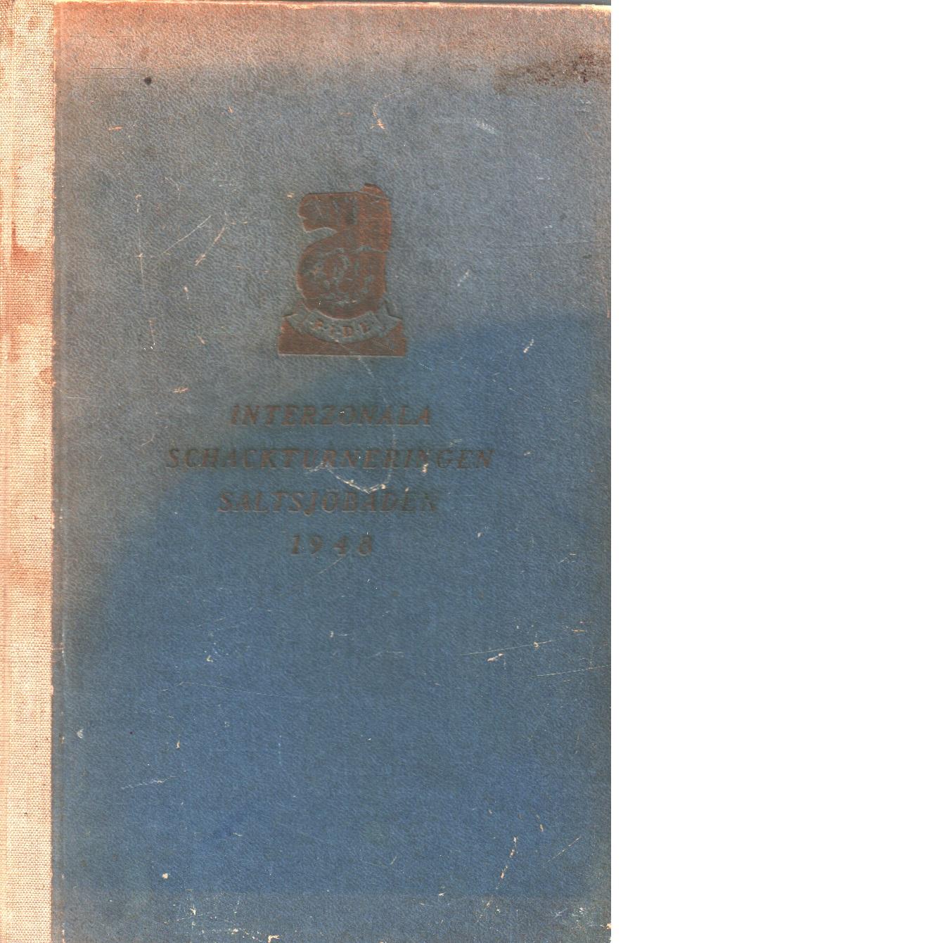 Interzonala schackturneringen, Saltsjöbaden 1948 : turneringsbok / utgiven av Sveriges schackförbund. Med kommentarer och analyser av Gideon Ståhlberg - Red.